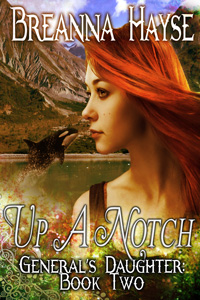 Up A Notch: Generals Daughter Book 2